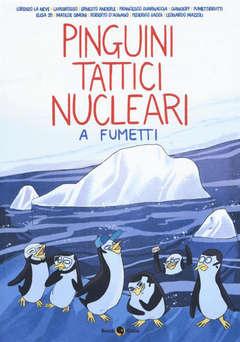 Copertina PINGUINI TATTICI NUCLEARI n. - PINGUINI TATTICI NUCLEARI A FUMETTI, BECCO GIALLO