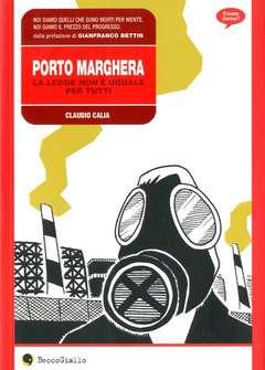 Copertina PORTO MARGHERA n.0 - PORTO MARGHERA, BECCO GIALLO