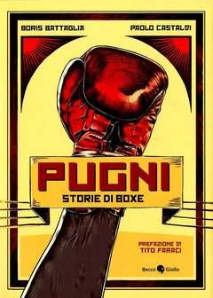 Copertina PUGNI STORIE DI BOXE n.0 - PUGNI - STORIE DI BOXE, BECCO GIALLO