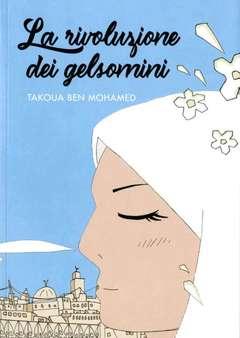 Copertina RIVOLUZIONE DEI GELSOMINI n. - LA RIVOLUZIONE DEI GELSOMINI, BECCO GIALLO