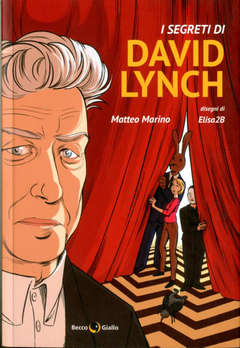 Copertina SEGRETI DI DAVID LYNCH n. - I SEGRETI DI DAVID LYNCH, BECCO GIALLO