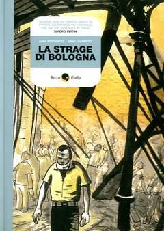 Copertina STRAGE DI BOLOGNA n.0 - LA STRAGE DI BOLOGNA, BECCO GIALLO