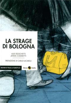 Copertina STRAGE DI BOLOGNA Nuova Ediz. n.0 - LA STRAGE DI BOLOGNA - Nuova Edizione, BECCO GIALLO