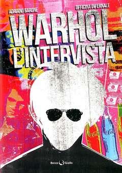 Copertina WARHOL L'INTERVISTA n. - WARHOL, L'INTERVISTA, BECCO GIALLO