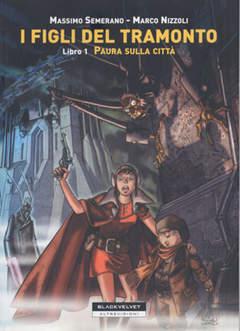 Copertina FIGLI DEL TRAMONTO n.1 - PAURA SULLA CITTA', BLACK VELVET