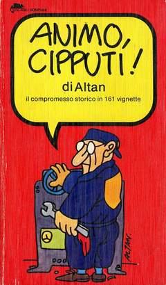 Copertina CIPPUTI ANIMO n. - Il compromesso storico in 161 vignette, BOMPIANI EDITORE