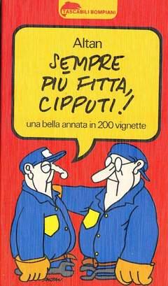 Copertina CIPPUTI SEMPRE PIU FITTA n. - Una bella annata in 200 vignette, BOMPIANI EDITORE