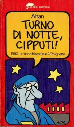 Copertina CIPPUTI TURNO DI NOTTE n. - 1980: un anno bisestile in 237 vignette, BOMPIANI EDITORE