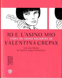 Copertina IO E L'ASINO MIO n. - STORIE DEI CREPAX RACCONTATE DA VALENTINA CREPAX, BOMPIANI EDITORE
