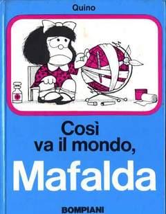 Copertina MAFALDA COSI VA MONDO n. - MAFALDA COSI VA IL MONDO, BOMPIANI EDITORE