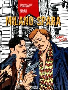 Copertina MILANO SPARA n. - MILANO SPARA, BONELLI EDITORE LIBRERIA