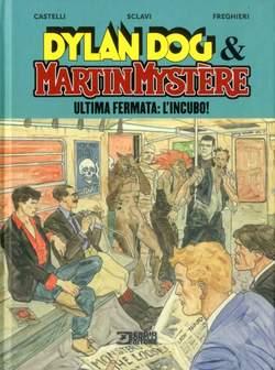 Copertina DYLAN DOG & MARTIN MYSTERE n.1 - ULTIMA FERMATA: L'INCUBO!, BONELLI EDITORE LIBRERIA