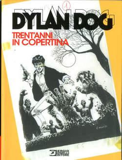 Copertina DYLAN DOG TRENT'ANNI IN... n. - TRENT'ANNI IN COPERTINA, BONELLI EDITORE LIBRERIA
