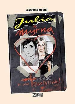 Copertina JULIA & MYRNA DIARIO DI UNA... n. - JULIA & MYRNA: DIARIO DI UNA PSICOPATICA, BONELLI EDITORE LIBRERIA