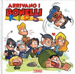 Copertina BONELLI KIDS n. - ARRIVANO I BONELLI KIDS, BONELLI EDITORE