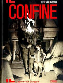 Copertina CONFINE n.3 - GLI EROI NON PIANGONO, BONELLI EDITORE