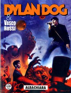 Copertina DYLAN DOG n.419 - ALBACHIARA (Vasco Rossi Trilogy 2), BONELLI EDITORE