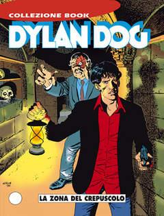 Copertina DYLAN DOG COLLEZIONE BOOK n.7 - La Zona del Crepuscolo, BONELLI EDITORE