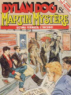 Copertina DYLAN DOG & MARTIN MYSTERE n.1 - ULTIMA FERMATA L'INCUBO, BONELLI EDITORE