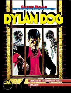 Copertina DYLAN DOG SUPERBOOK n.18 - Cronache di straordinaria follia, BONELLI EDITORE