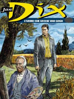 Copertina JAN DIX n.11 - L'uomo che uccise Van Gogh, BONELLI EDITORE