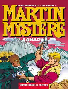 Copertina MARTIN MYSTERE ALBO GIGANTE n.2 - Xanadu, BONELLI EDITORE
