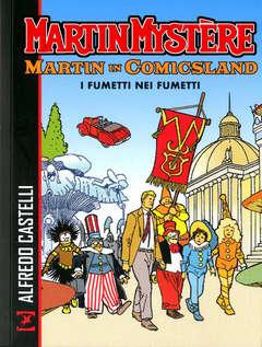 Copertina MARTIN MYSTERE MARTIN IN... n. - MARTIN IN COMICSLAND - I FUMETTI NEI FUMETTI, BONELLI EDITORE