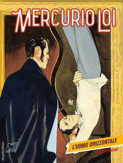 Copertina MERCURIO LOI n.10 - L'uomo orizzontale, BONELLI EDITORE