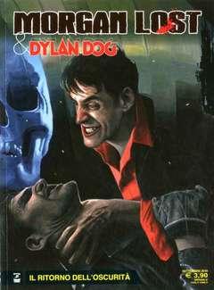Copertina MORGAN LOST & DYLAN DOG n.4 - IL RITORNO DELL'OSCURITA', BONELLI EDITORE