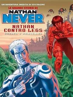 Copertina NATHAN NEVER LE GRANDI STORIE n.2 - Nathan contro Legs, BONELLI EDITORE