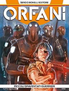 Copertina ORFANI n.1 - Piccoli spaventati guerrieri, BONELLI EDITORE