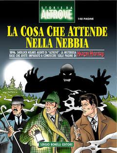 Copertina STORIE DA ALTROVE n.2 - LA COSA CHE ATTENDE NELLA NEBBIA, BONELLI EDITORE