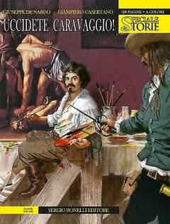 Copertina STORIE SPECIALE n.1 - Uccidete Caravaggio!, BONELLI EDITORE