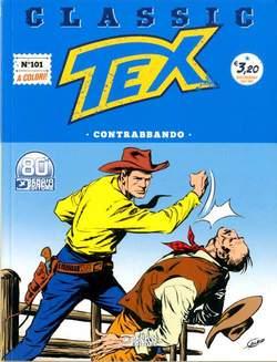 Copertina TEX CLASSIC n.101 - CONTRABBANDO, BONELLI EDITORE