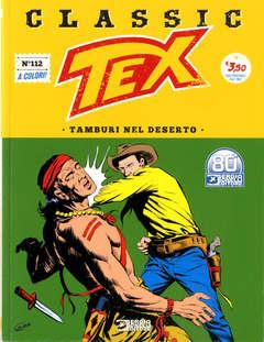Copertina TEX CLASSIC n.112 - TAMBURI NEL DESERTO, BONELLI EDITORE
