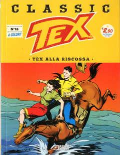 Copertina TEX CLASSIC n.16 - TEX ALLA RISCOSSA, BONELLI EDITORE