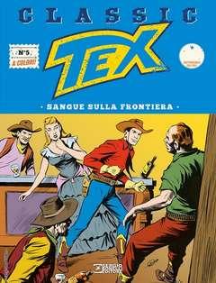 Copertina TEX CLASSIC n.5 - SANGUE SULLA FRONTIERA, BONELLI EDITORE
