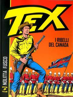 Copertina TEX I RIBELLI DEL CANADA n. - TEX I RIBELLI DEL CANADA, BONELLI EDITORE