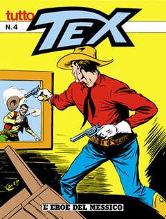 Copertina TUTTO TEX n.4 - L'eroe del Messico, BONELLI EDITORE