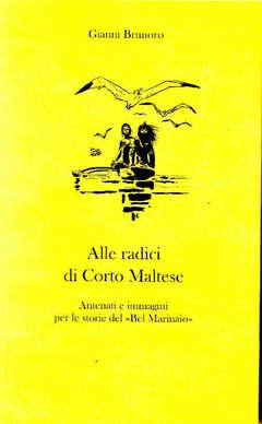 Copertina ALLE RADICI DI CORTO MALTESE n. - ANTENATI E IMMAGINI PER LE STORIE DI CORTO MALTESE, CARTOON CLUB
