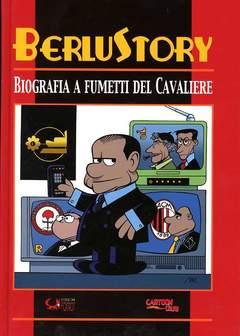 Copertina BERLUSTORY n. - BIOGRAFIA A FUMETTI DEL CAVALIERE, CARTOON CLUB