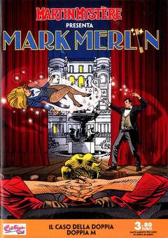 Copertina MARTIN MYSTERE PRESENTA MARK.. n. - MARK MERLIN - IL CASO DELLA DOPPIA DOPPIA M, CARTOON CLUB