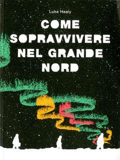 Copertina COME SOPRAVVIVERE AL NORD n. - COME SOPRAVVIVERE AL NORD, COCONINO PRESS