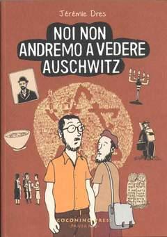 Copertina NOI NON ANDREMO A VEDERE... n.0 - NOI NON ANDREMO A VEDERE AUSCHWITZ, COCONINO PRESS