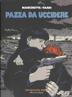 Copertina PAZZA DA UCCIDERE n.0 - PAZZA DA UCCIDERE, COCONINO PRESS