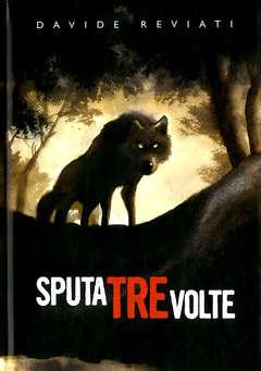 Copertina SPUTA TRE VOLTE Nuova edizione n. - SPUTA TRE VOLTE, COCONINO PRESS