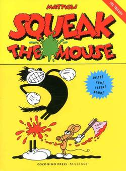Copertina SQUEAK THE MOUSE n. - SQUEAK THE MOUSE, COCONINO PRESS