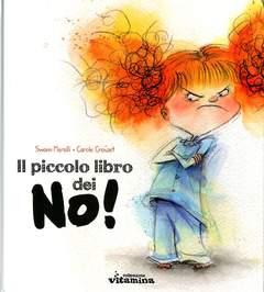 Copertina PICCOLO LIBRO DEI NO! n. - IL PICCOLO LIBRO DEI NO!, COLLEZIONE VITAMINA