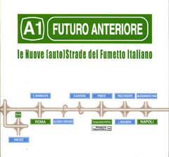 Copertina FUTURO ANTERIORE n.2 - LE NUOVE (AUTO)STRADE DEL FUMETTO ITALIANO, COMICON EDIZIONI