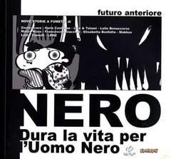 Copertina FUTURO ANTERIORE n.9 - NERO - DURA LA VITA PER L'UOMO NERO, COMICON EDIZIONI